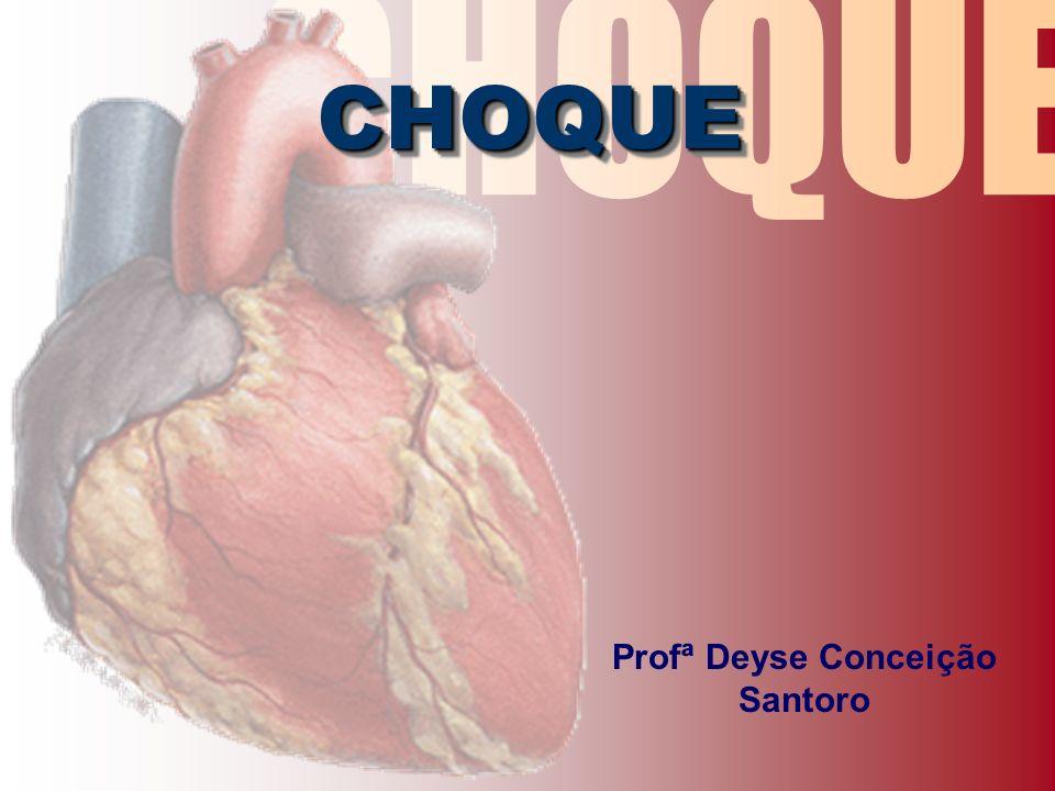 Profª Deyse Conceição Santoro CHOQUECHOQUE