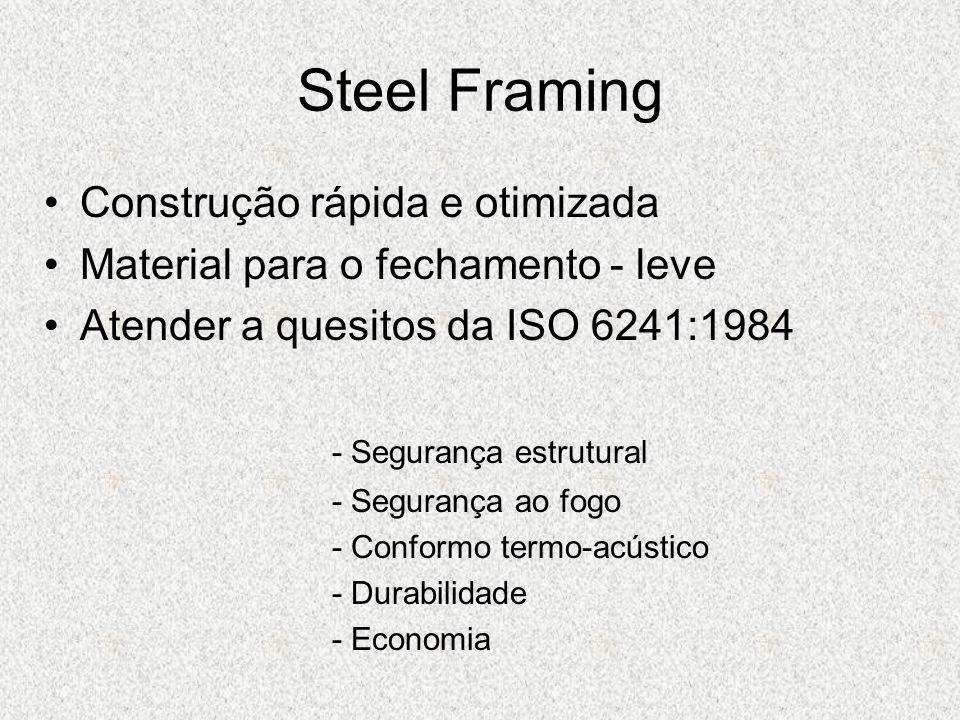 Steel Framing Construção rápida e otimizada Material para o fechamento - leve Atender a quesitos da ISO 6241:1984 - Segurança estrutural - Segurança a