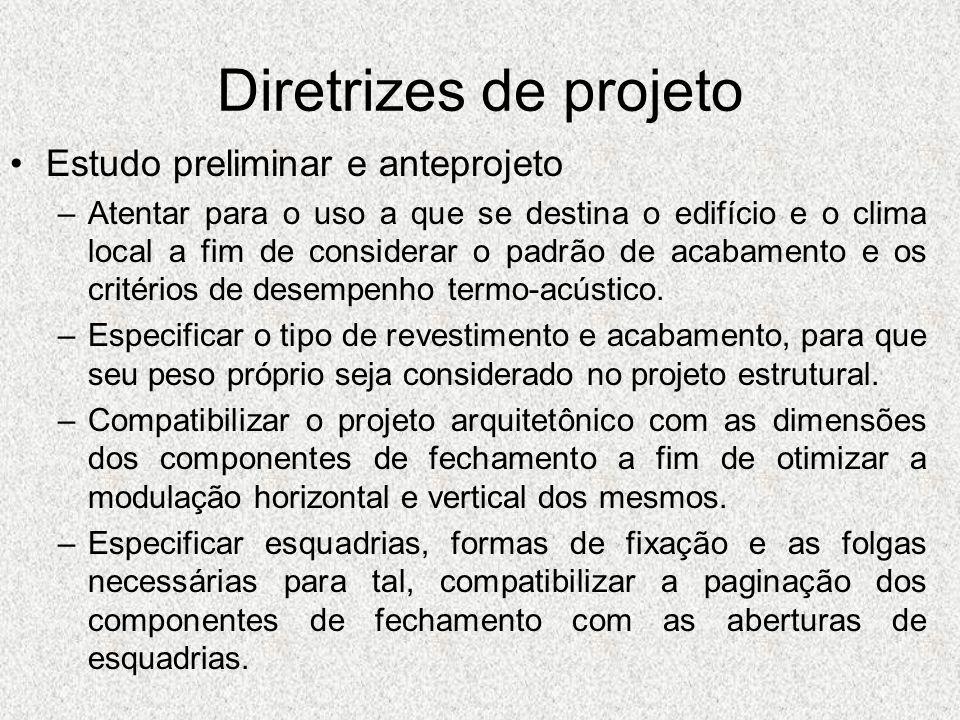 Diretrizes de projeto Estudo preliminar e anteprojeto –Atentar para o uso a que se destina o edifício e o clima local a fim de considerar o padrão de