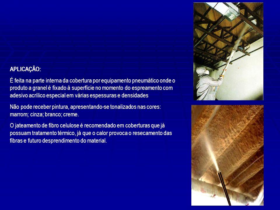 APLICAÇÃO: É feita na parte interna da cobertura por equipamento pneumático onde o produto a granel é fixado à superfície no momento do espreamento co