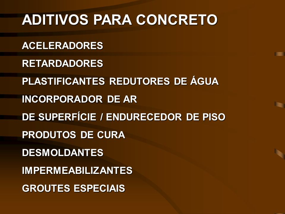 ACELERADORESRETARDADORES PLASTIFICANTES REDUTORES DE ÁGUA INCORPORADOR DE AR DE SUPERFÍCIE / ENDURECEDOR DE PISO PRODUTOS DE CURA DESMOLDANTESIMPERMEA