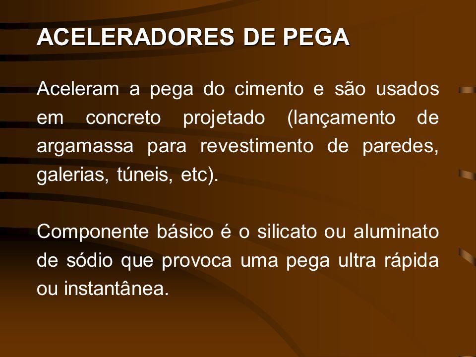 ACELERADORES DE PEGA Aceleram a pega do cimento e são usados em concreto projetado (lançamento de argamassa para revestimento de paredes, galerias, tú