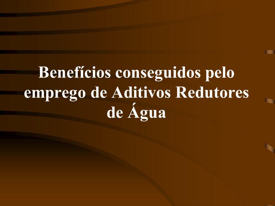 Benefícios conseguidos pelo emprego de Aditivos Redutores de Água