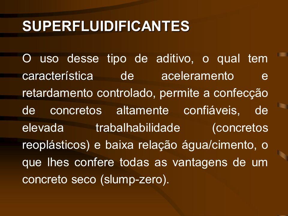 SUPERFLUIDIFICANTES O uso desse tipo de aditivo, o qual tem característica de aceleramento e retardamento controlado, permite a confecção de concretos