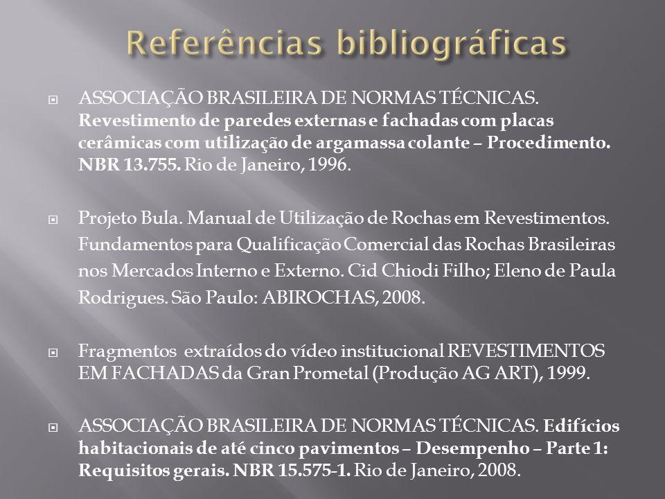 ASSOCIAÇÃO BRASILEIRA DE NORMAS TÉCNICAS. Revestimento de paredes externas e fachadas com placas cerâmicas com utilização de argamassa colante – Proce
