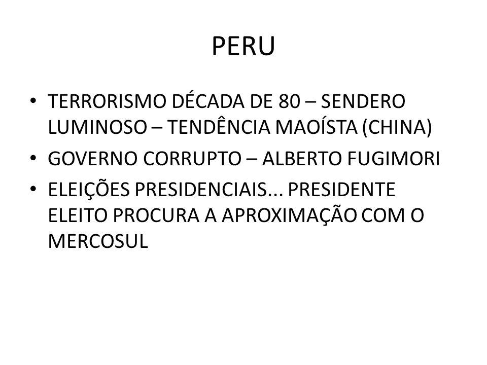 PERU TERRORISMO DÉCADA DE 80 – SENDERO LUMINOSO – TENDÊNCIA MAOÍSTA (CHINA) GOVERNO CORRUPTO – ALBERTO FUGIMORI ELEIÇÕES PRESIDENCIAIS... PRESIDENTE E