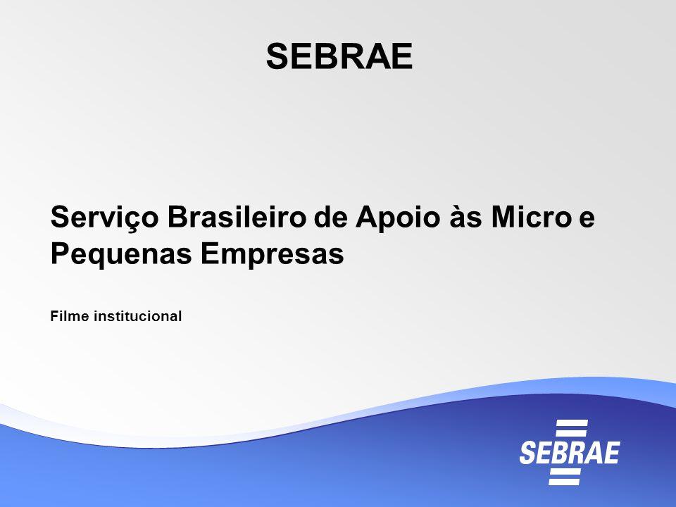 Serviço Brasileiro de Apoio às Micro e Pequenas Empresas Filme institucional SEBRAE