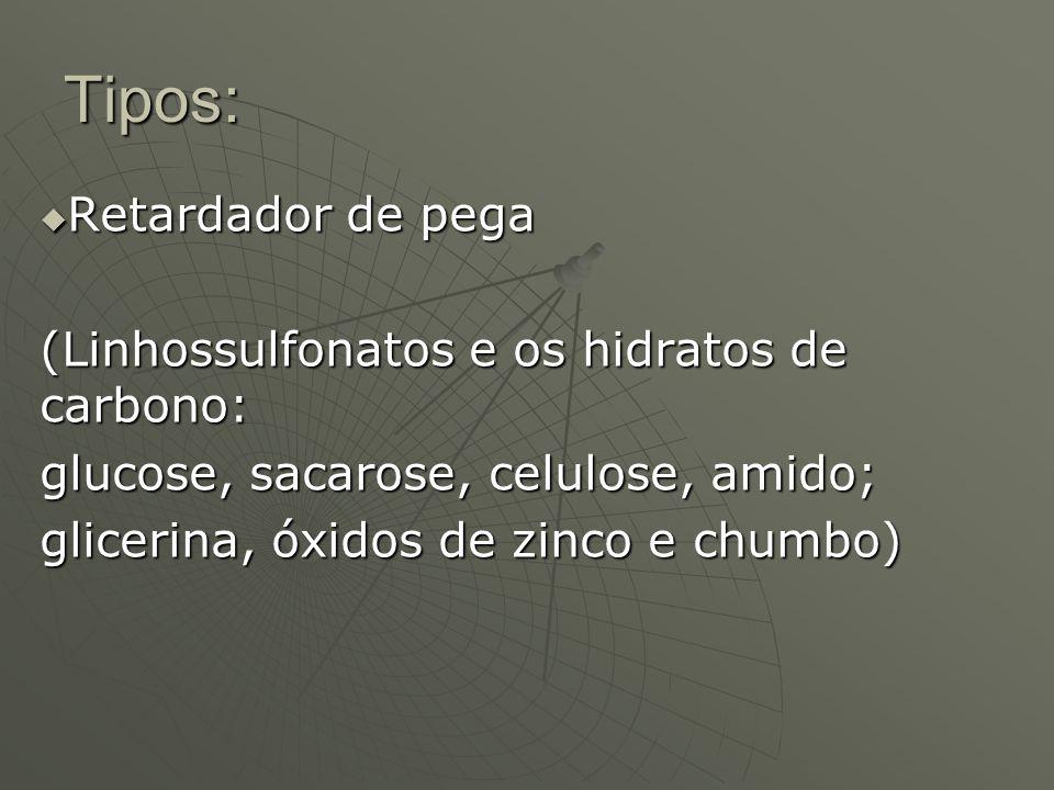 Tipos: Acelerador de endurecimento Acelerador de endurecimento (cloreto de cálcio, alumínio e sódio; aluminato e oxalato de sódio)