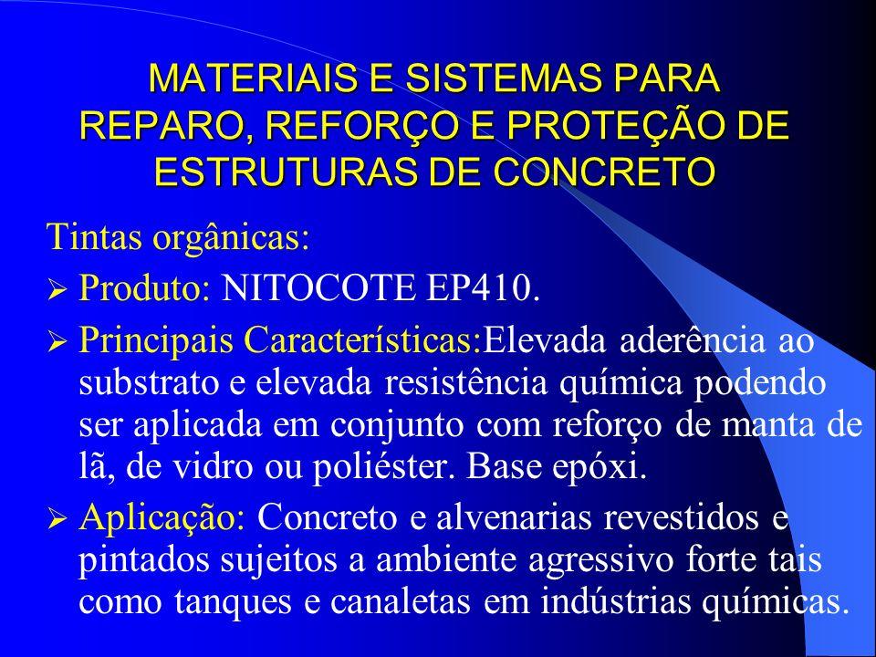 MATERIAIS E SISTEMAS PARA REPARO, REFORÇO E PROTEÇÃO DE ESTRUTURAS DE CONCRETO Tintas orgânicas: Produto: NITOCOTE EP410. Principais Características:E