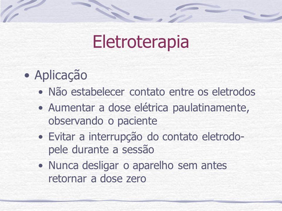 Aplicação Não estabelecer contato entre os eletrodos Aumentar a dose elétrica paulatinamente, observando o paciente Evitar a interrupção do contato eletrodo- pele durante a sessão Nunca desligar o aparelho sem antes retornar a dose zero