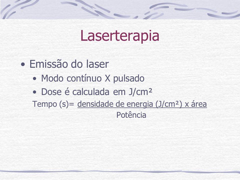 Laserterapia Emissão do laser Modo contínuo X pulsado Dose é calculada em J/cm² Tempo (s)= densidade de energia (J/cm²) x área Potência
