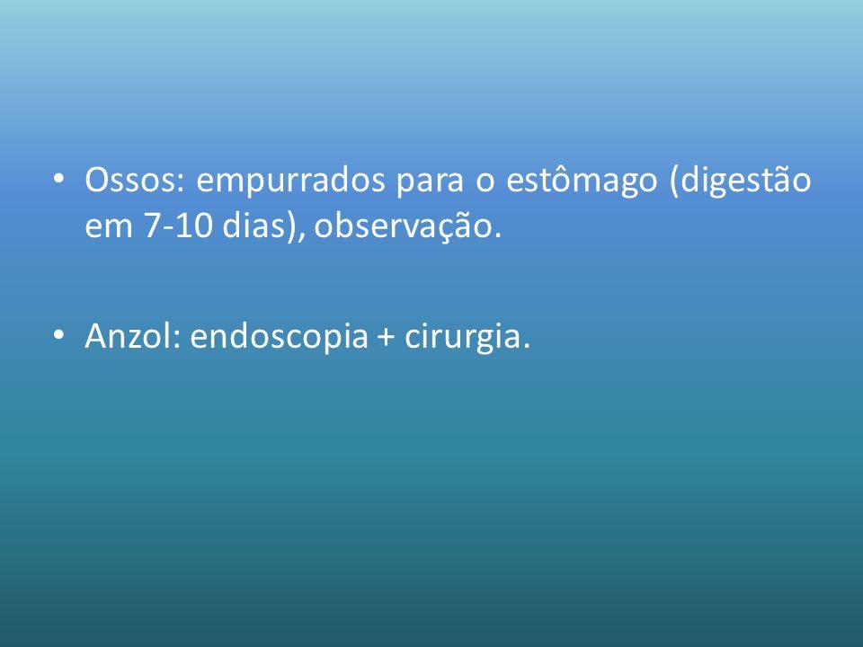 Ossos: empurrados para o estômago (digestão em 7-10 dias), observação. Anzol: endoscopia + cirurgia.