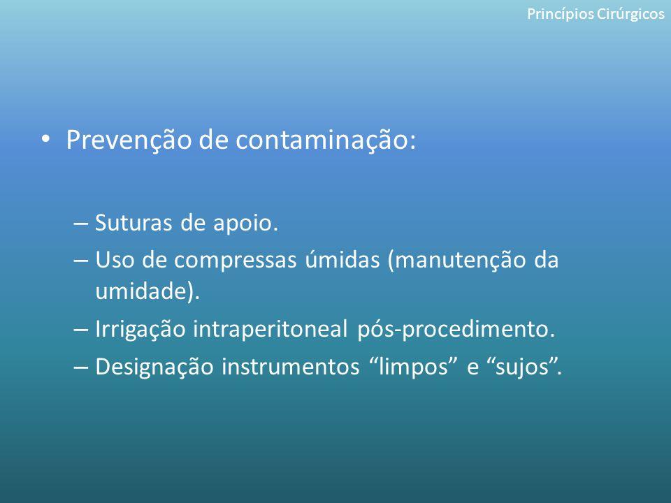 Prevenção de contaminação: – Suturas de apoio. – Uso de compressas úmidas (manutenção da umidade). – Irrigação intraperitoneal pós-procedimento. – Des