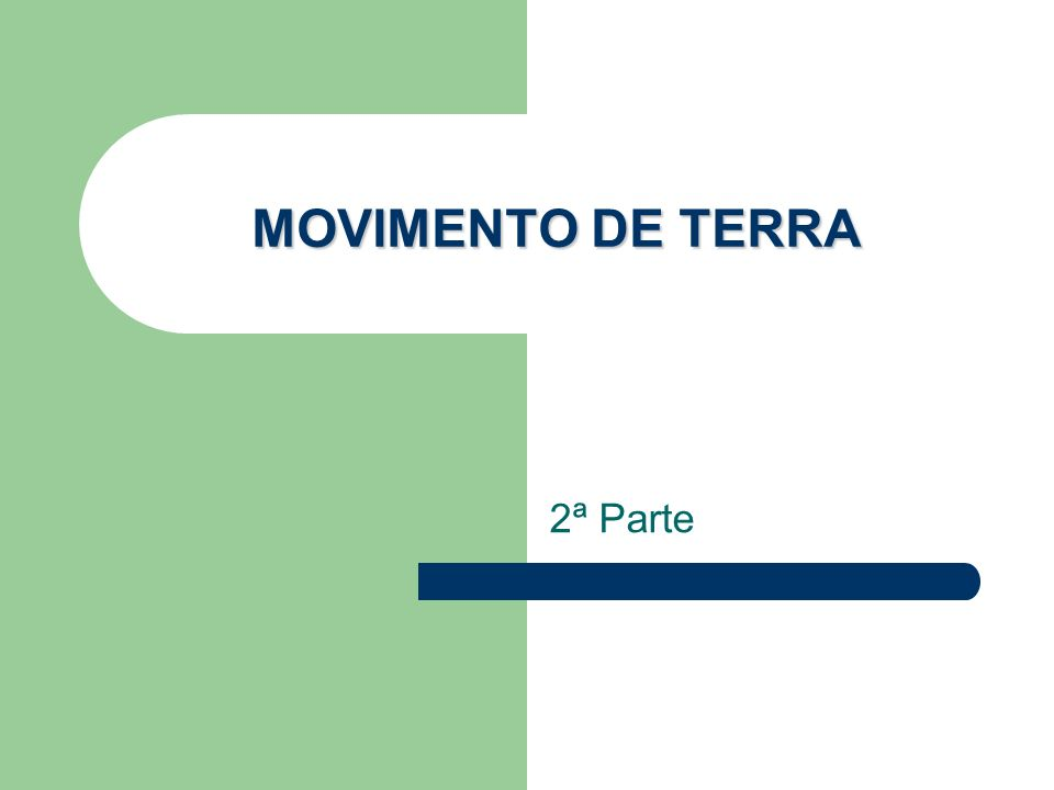 MOVIMENTO DE TERRA 2ª Parte