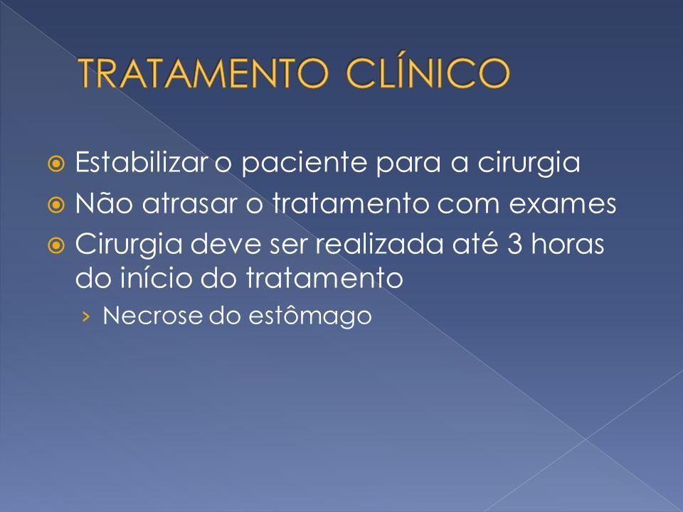 Estabilizar o paciente para a cirurgia Não atrasar o tratamento com exames Cirurgia deve ser realizada até 3 horas do início do tratamento Necrose do