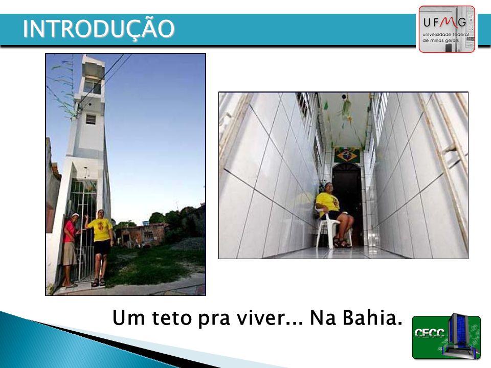Um teto pra viver... Na Bahia. INTRODUÇÃO