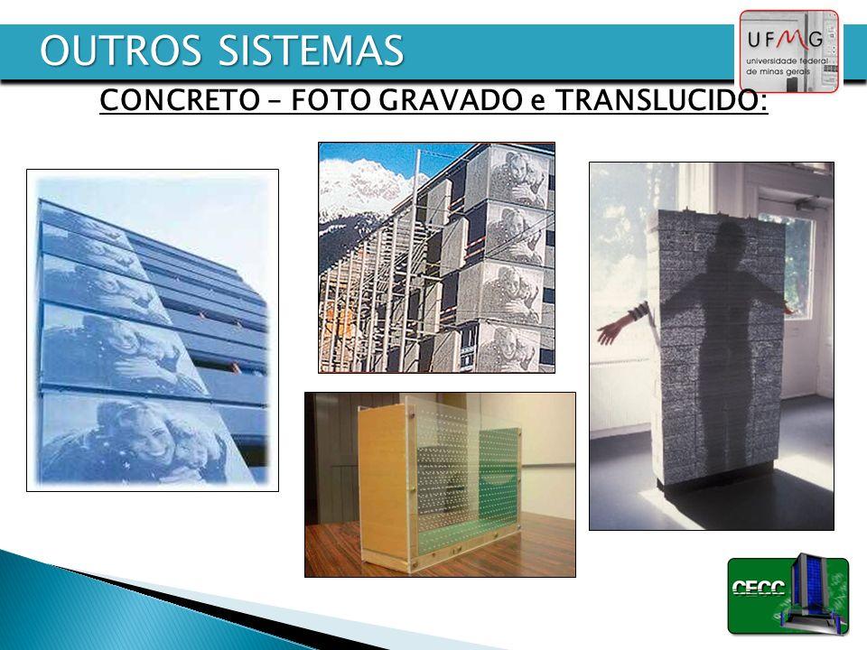 CONCRETO – FOTO GRAVADO e TRANSLUCIDO: OUTROS SISTEMAS
