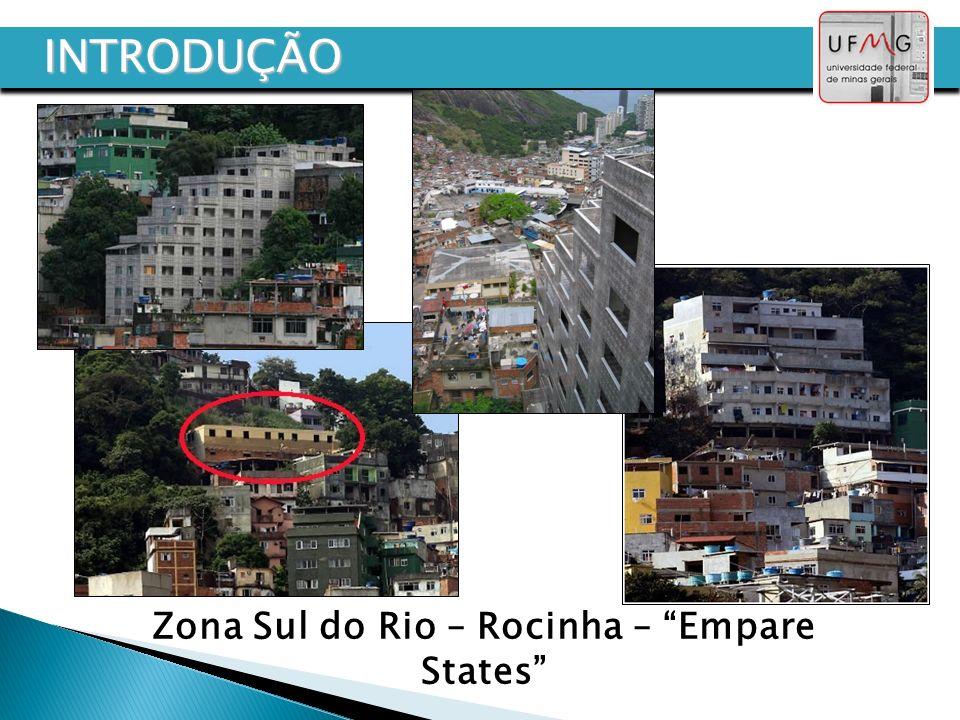INTRODUÇÃO Zona Sul do Rio – Rocinha – Empare States
