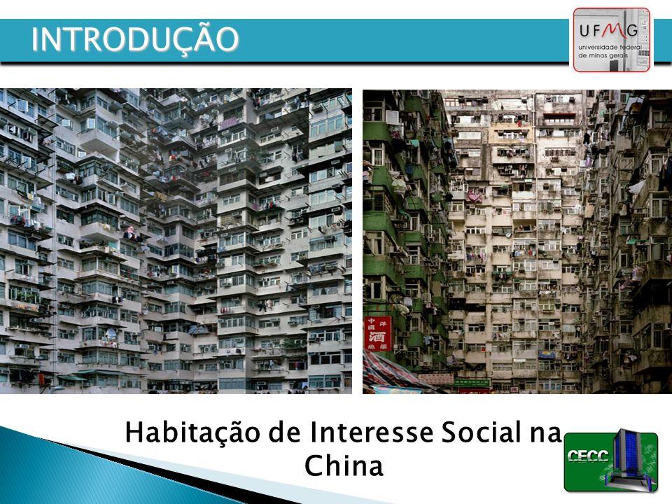 Habitação de Interesse Social na China INTRODUÇÃO