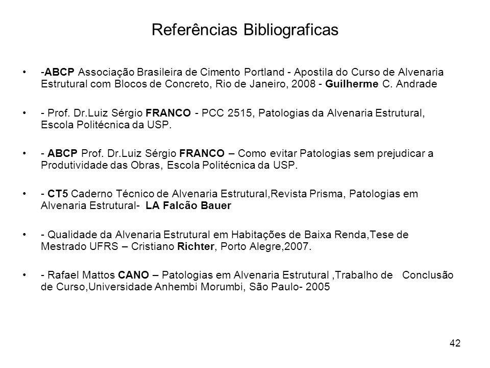 42 Referências Bibliograficas -ABCP Associação Brasileira de Cimento Portland - Apostila do Curso de Alvenaria Estrutural com Blocos de Concreto, Rio