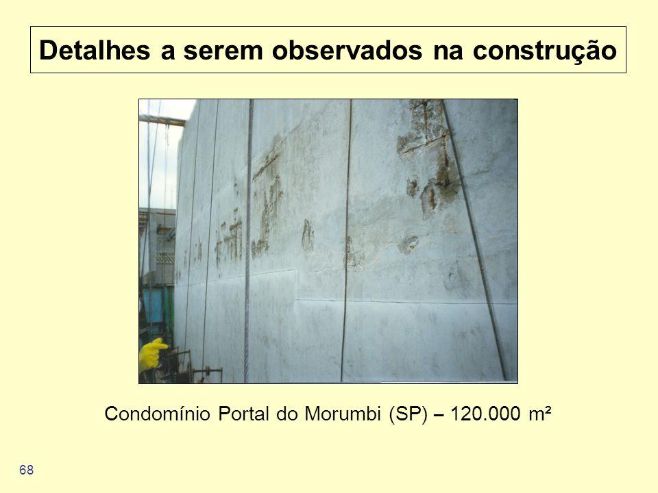 68 Detalhes a serem observados na construção Condomínio Portal do Morumbi (SP) – 120.000 m²