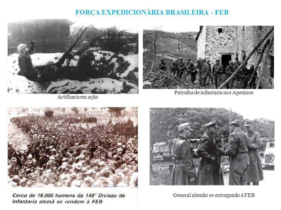 FORÇA EXPEDICIONÁRIA BRASILEIRA - FEB General alemão se entregando à FEB Artilharia em ação Patrulha de infantaria nos Apeninos