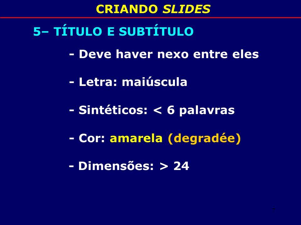 8 CRIANDO SLIDES 6 - TEXTO - Conciso - Se extraído de livros / artigos:.
