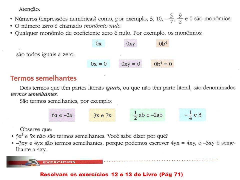Resolvam os exercícios 12 e 13 do Livro (Pág 71)