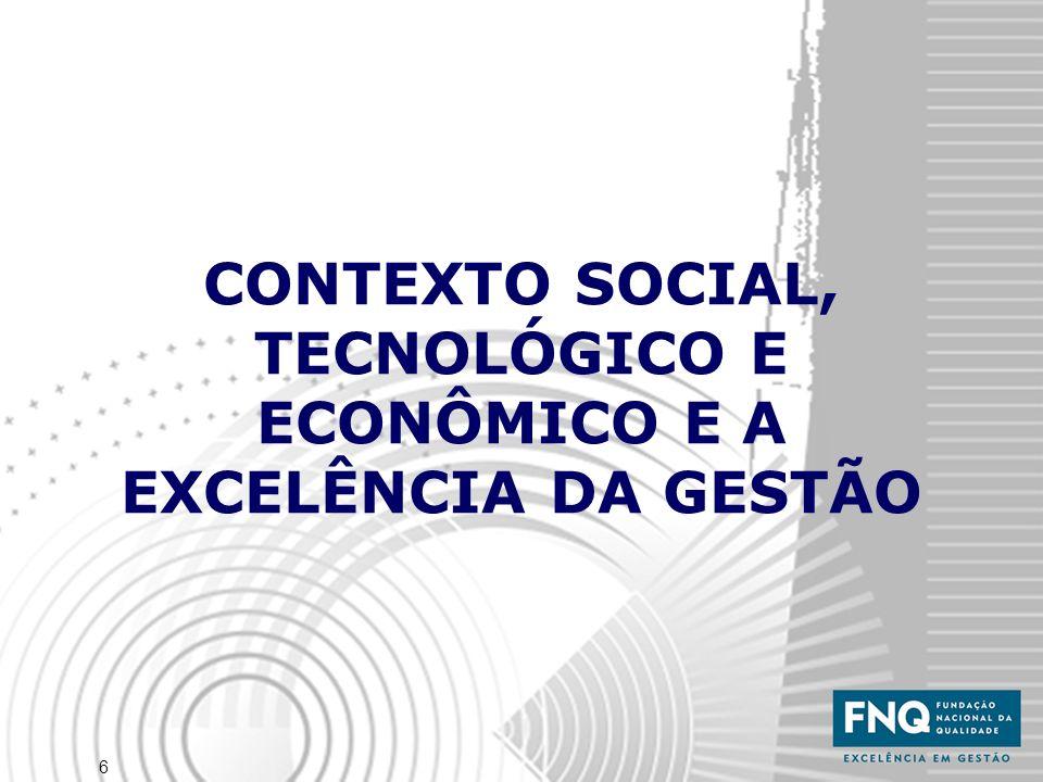6 CONTEXTO SOCIAL, TECNOLÓGICO E ECONÔMICO E A EXCELÊNCIA DA GESTÃO