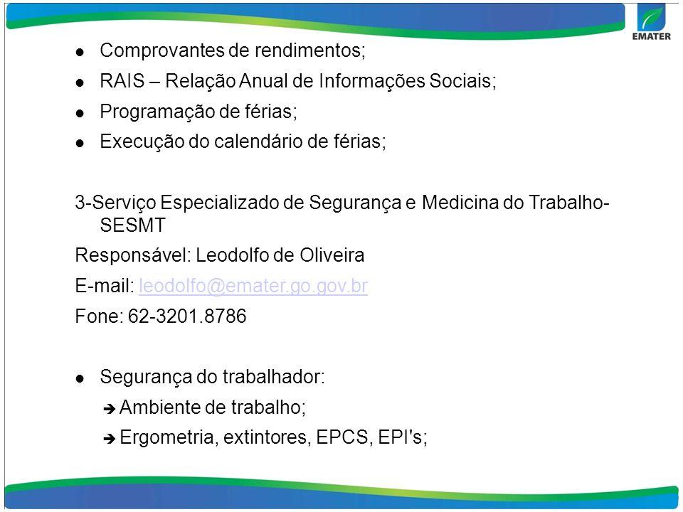 Comprovantes de rendimentos; RAIS – Relação Anual de Informações Sociais; Programação de férias; Execução do calendário de férias; 3-Serviço Especiali