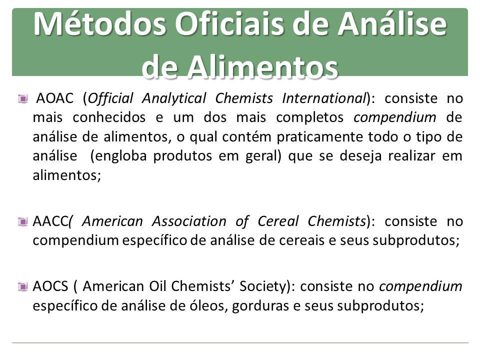AOAC (Official Analytical Chemists International): consiste no mais conhecidos e um dos mais completos compendium de análise de alimentos, o qual cont