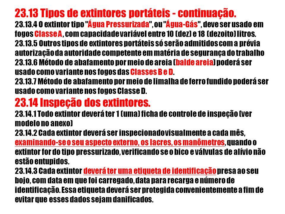 23.13 Tipos de extintores portáteis - continuação. 23.13.4 O extintor tipo