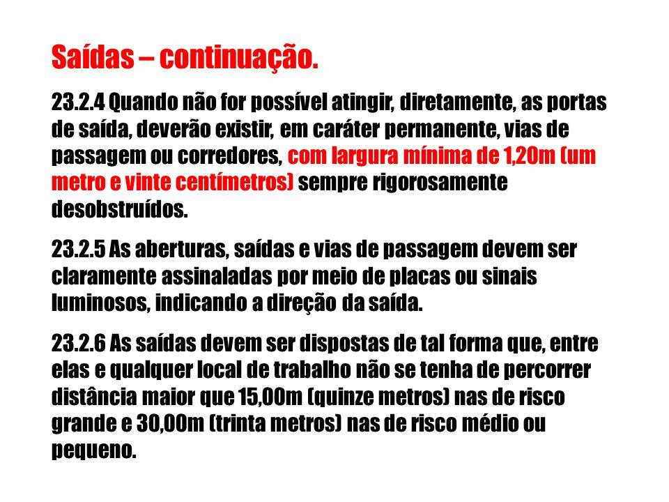 ÁREA COBERTA P/ UNIDADE DE EXTINTORES RISCO DE FOGO CLASSE DE OCUPAÇÃO* Segundo Tarifa de Seguro Incêndio do Brasil - IRB(*) DISTÂNCIA MÁXIMA A SER PERCORRIDA 500 m² pequeno A - 01 e 0220 metros 250 m² médio B - 02, 04, 05 e 0610 metros 150 m² grande C - 07, 08, 09, 10, 11, 12 e 1310 metros item 23.16.