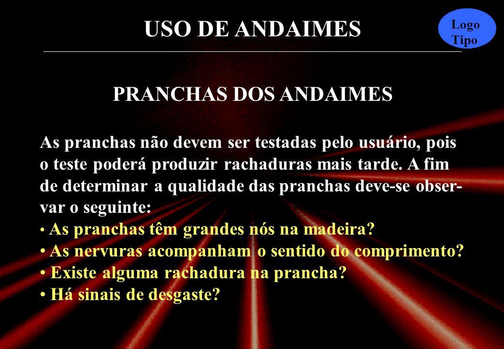 USO DE ANDAIMES Logo Tipo Colocação de tábuas e corrimões