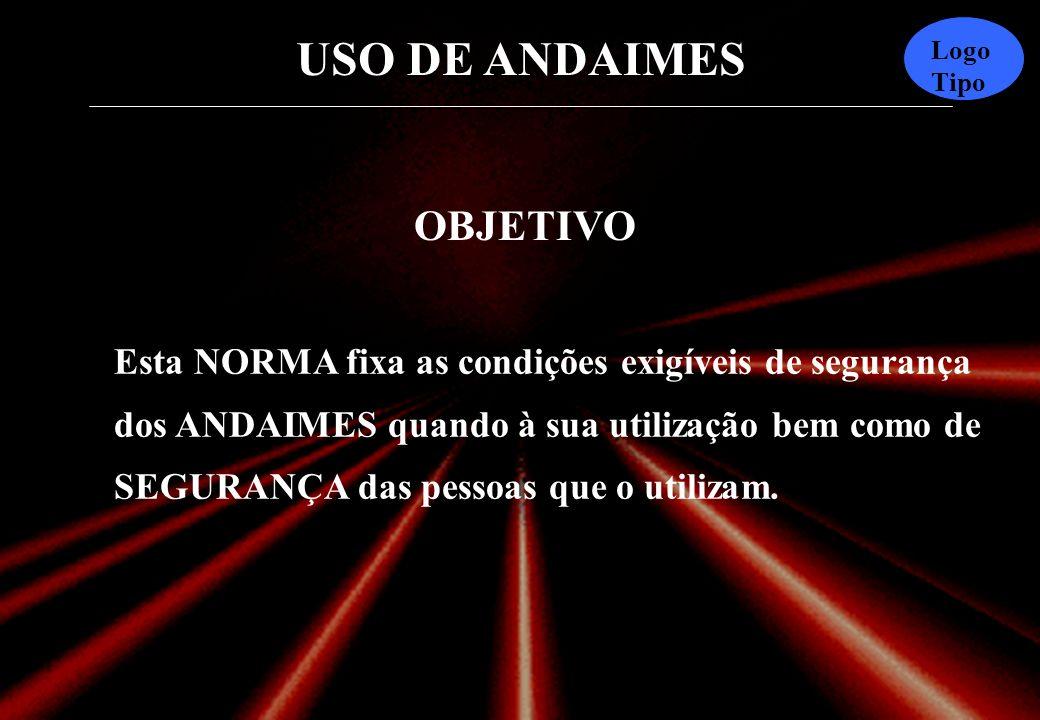 USO DE ANDAIMES Logo Tipo - Não utilizar tábuas queimadas.