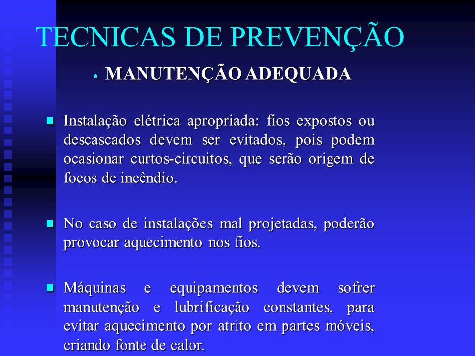 ARMAZENAMENTO DE MATERIAIS ARMAZENAMENTO DE MATERIAIS Manter sempre que possível, a substância inflamável longe de fonte de calor e de comburente, com