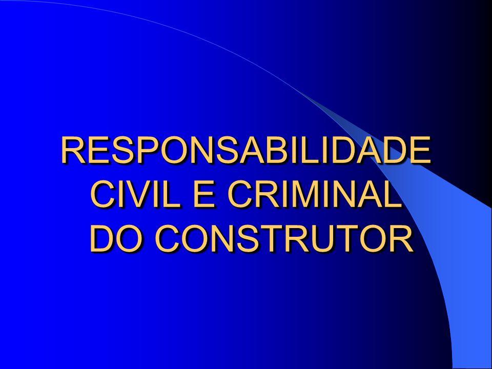 RESPONSABILIDADE CIVIL E CRIMINAL DO CONSTRUTOR Item 18.7.1 – Necessidade de trabalhador qualificado e de atendimento dos cuidados relativos aos equipamentos.