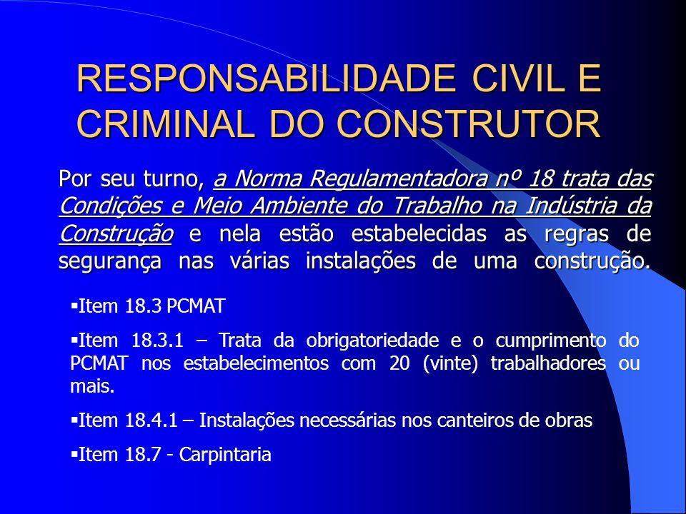 RESPONSABILIDADE CIVIL E CRIMINAL DO CONSTRUTOR NR 6 – Trata de equipamento de proteção individual. Item 6.1 – Define EPI. Item 6.3 – Estipula a obrig