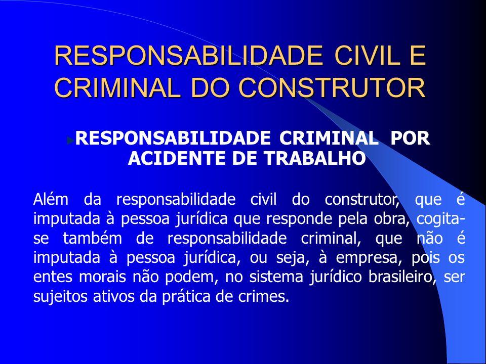 RESPONSABILIDADE CIVIL E CRIMINAL DO CONSTRUTOR Vale salientar que a obrigatoriedade do fornecimento dos equipamentos pelas construtoras, não se esgot