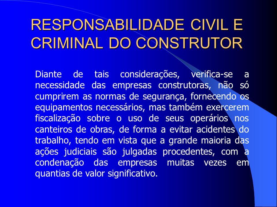RESPONSABILIDADE CIVIL E CRIMINAL DO CONSTRUTOR A contratação de seguranças sem o respaldo de uma empresa especializada pode resultar, como resultou n