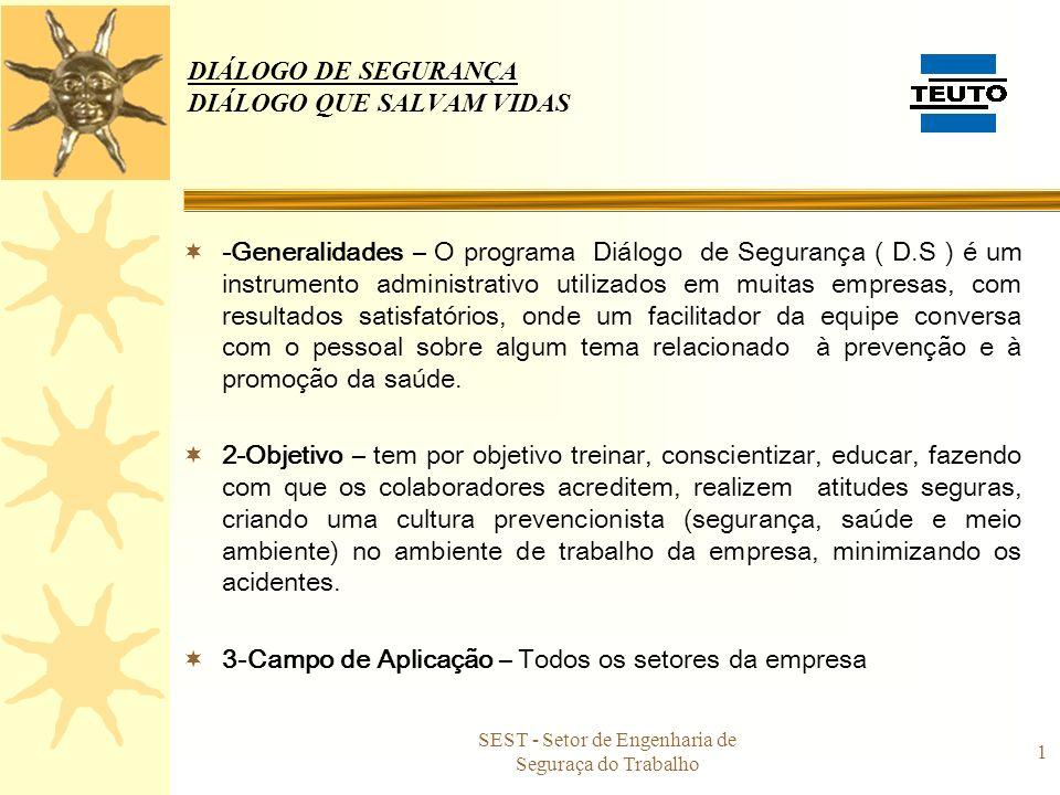 SEST - Setor de Engenharia de Seguraça do Trabalho 1 DIÁLOGO DE SEGURANÇA DIÁLOGO QUE SALVAM VIDAS -Generalidades – O programa Diálogo de Segurança (