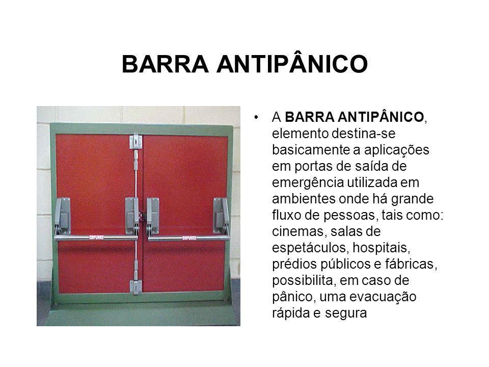 BARRA ANTIPÂNICO A BARRA ANTIPÂNICO, elemento destina-se basicamente a aplicações em portas de saída de emergência utilizada em ambientes onde há gran
