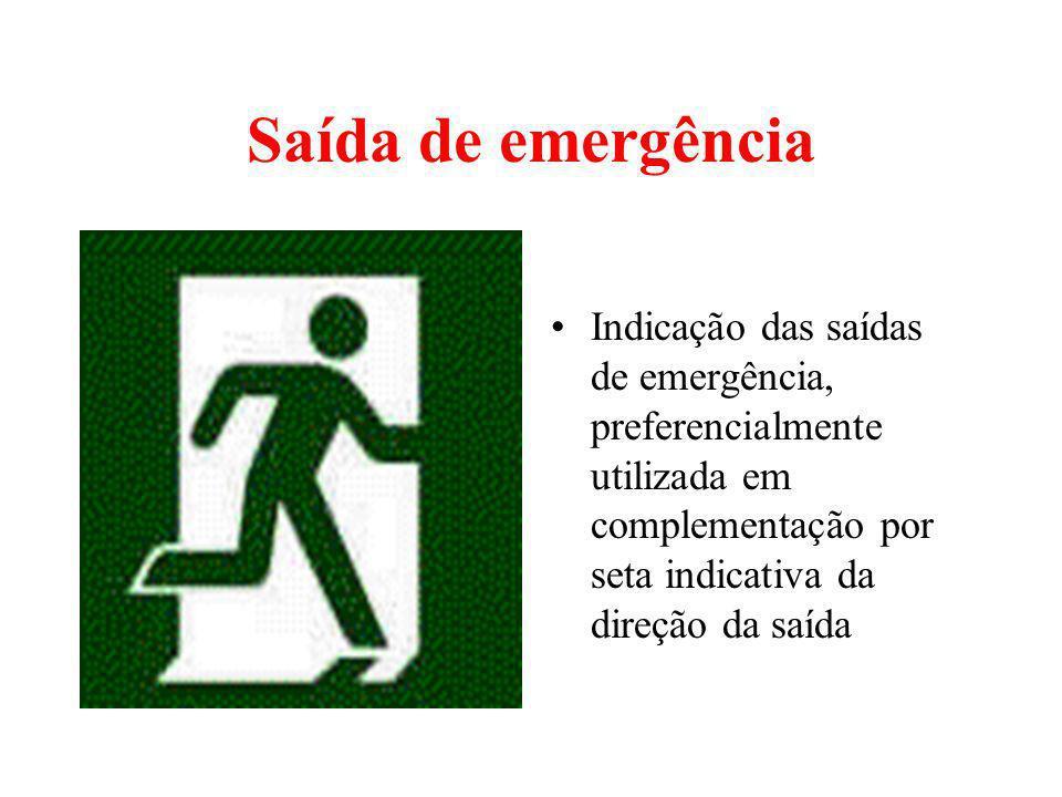Saída de emergência Indicação das saídas de emergência, preferencialmente utilizada em complementação por seta indicativa da direção da saída