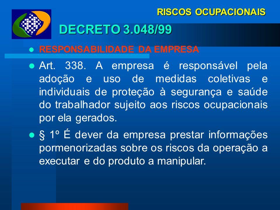 RISCOS OCUPACIONAIS LEI 8. 213/91 RESPONSABILIDADE DA EMPRESA Art. 19. (...) § 1º A empresa é responsável pela adoção e uso das medidas coletivas e in