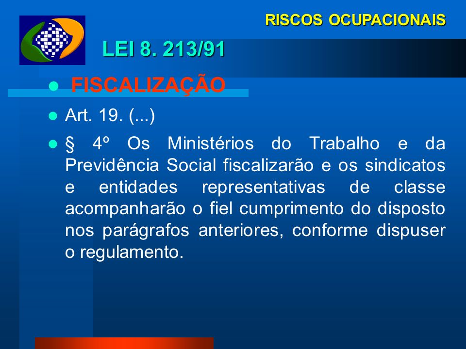 RISCOS OCUPACIONAIS DECRETO 3.048/99 RESPONSABILIDADE DA EMPRESA Art. 338. A empresa é responsável pela adoção e uso de medidas coletivas e individuai