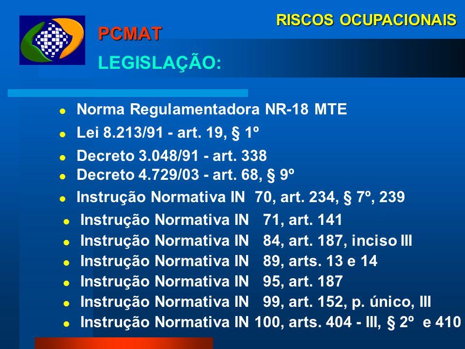 RISCOS OCUPACIONAIS PCMAT: Programa de Condições e Meio Ambiente do Trabalho na Indústria da Construção - PCMAT, instituído pela NR 18 MTE, e exigível