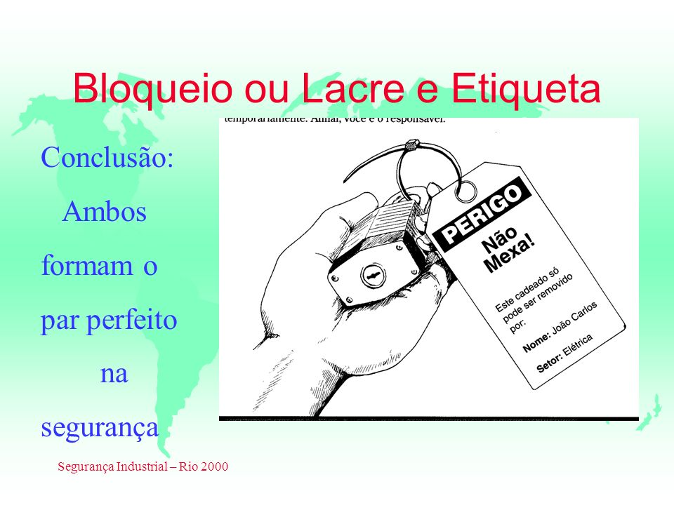 Segurança Industrial – Rio 2000 Removendo os Bloqueios e Etiquetas 3.