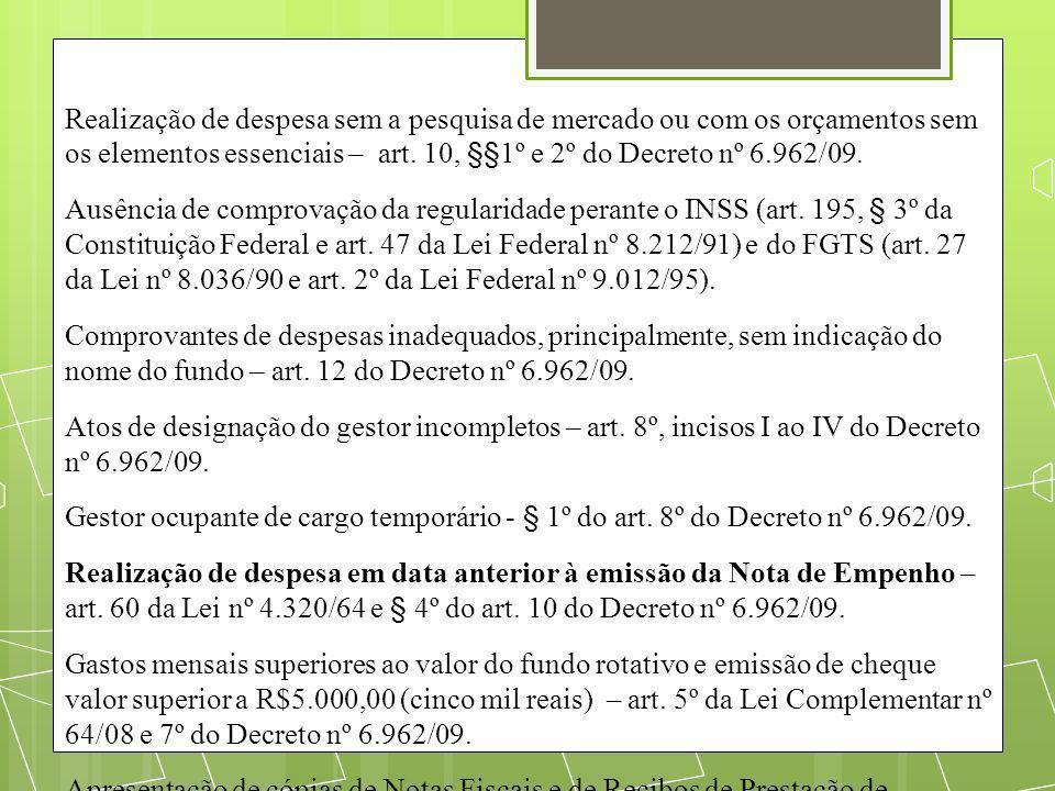 Realização de despesa sem a pesquisa de mercado ou com os orçamentos sem os elementos essenciais – art. 10, §§1º e 2º do Decreto nº 6.962/09. Ausência