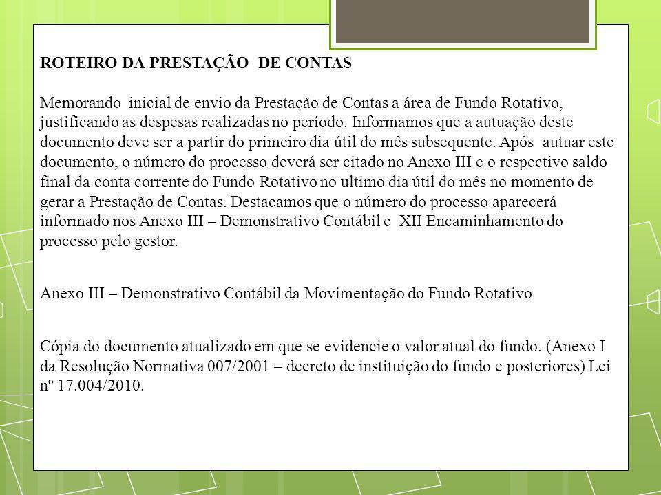 ROTEIRO DA PRESTAÇÃO DE CONTAS Memorando inicial de envio da Prestação de Contas a área de Fundo Rotativo, justificando as despesas realizadas no perí