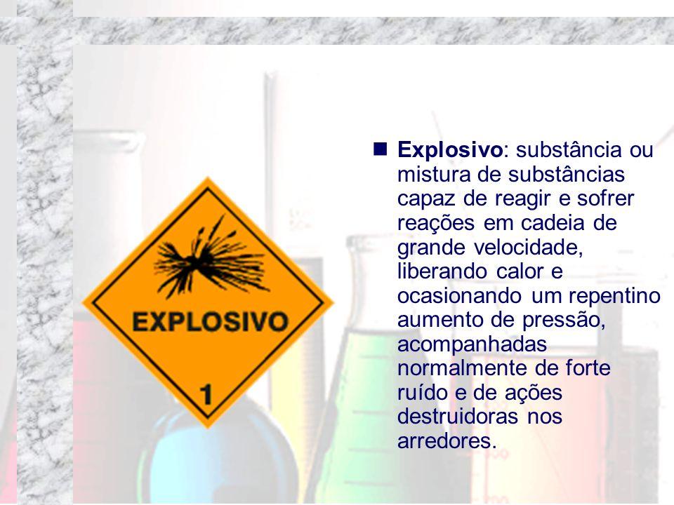 Explosivo: substância ou mistura de substâncias capaz de reagir e sofrer reações em cadeia de grande velocidade, liberando calor e ocasionando um repe